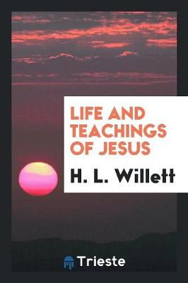 Life and Teachings of Jesus (Paperback)
