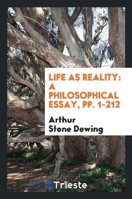 Life as Reality: A Philosophical Essay, Pp. 1-212 (Paperback)