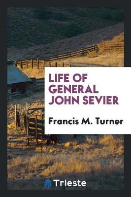 Life of General John Sevier (Paperback)