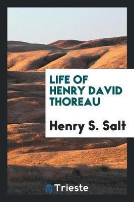Life of Henry David Thoreau (Paperback)