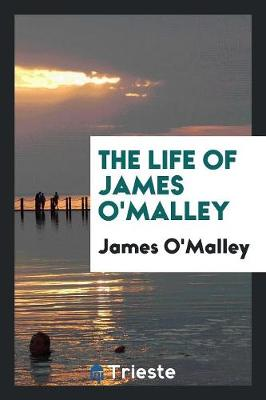 The Life of James O'Malley (Paperback)