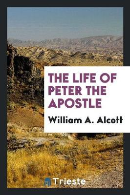 The Life of Peter the Apostle (Paperback)