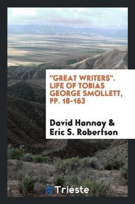 Great Writers. Life of Tobias George Smollett, Pp. 18-163 (Paperback)