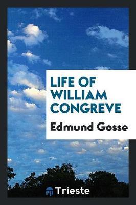 Life of William Congreve (Paperback)