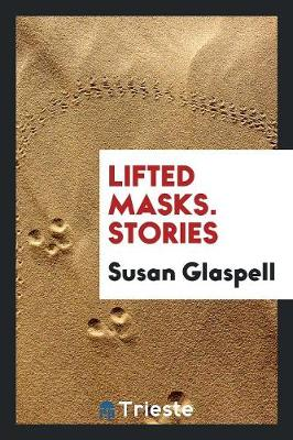 Lifted Masks. Stories (Paperback)
