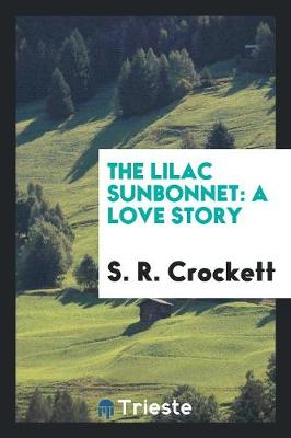 The Lilac Sunbonnet: A Love Story (Paperback)