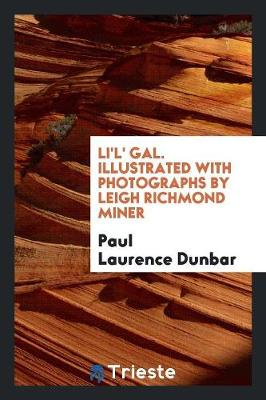 Li'l' Gal. Illustrated with Photographs by Leigh Richmond Miner (Paperback)