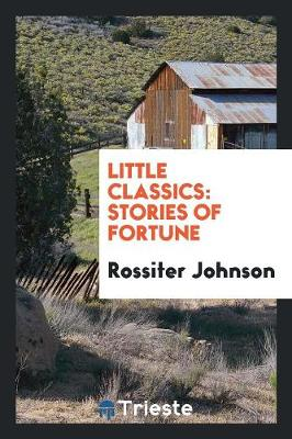 Little Classics: Stories of Fortune (Paperback)