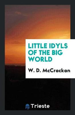 Little Idyls of the Big World (Paperback)