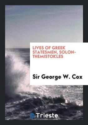 Lives of Greek Statesmen, Solon-Themistokles (Paperback)