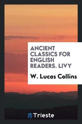 Ancient Classics for English Readers. Livy (Paperback)