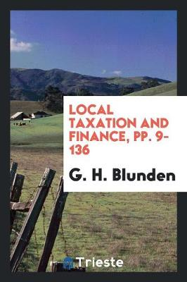 Local Taxation and Finance, Pp. 9-136 (Paperback)