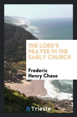 The Lord's Prayer in the Early Church (Paperback)