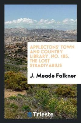 Applectons' Town and Country Library, No. 185. the Lost Stradivarius (Paperback)