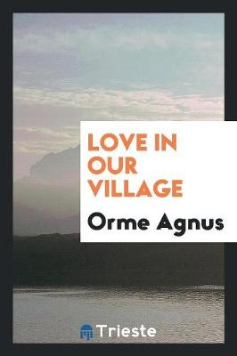 Love in Our Village (Paperback)