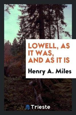 Lowell, as It Was, and as It Is (Paperback)