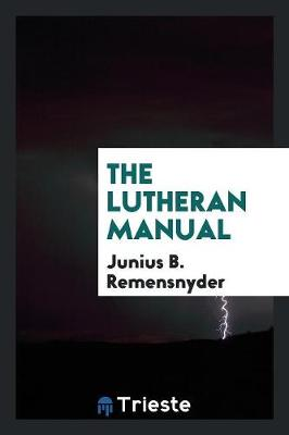 The Lutheran Manual (Paperback)