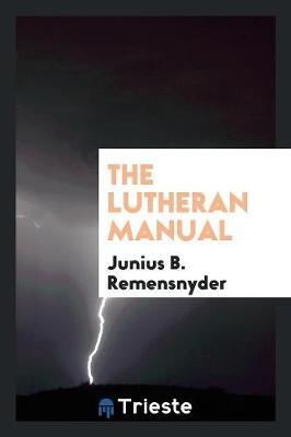 The Lutheran Manual (Paperback)