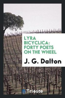 Lyra Bicyclica: Forty Poets on the Wheel (Paperback)