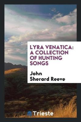 Lyra Venatica: A Collection of Hunting Songs (Paperback)