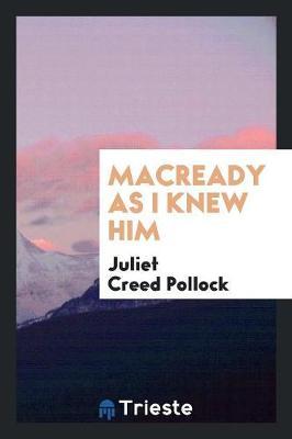 Macready as I Knew Him (Paperback)