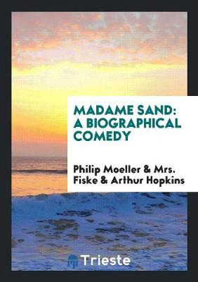 Madame Sand: A Biographical Comedy (Paperback)