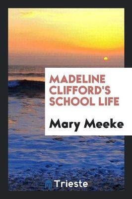 Madeline Clifford's School Life (Paperback)