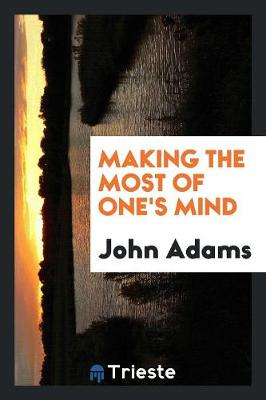 Making the Most of One's Mind (Paperback)
