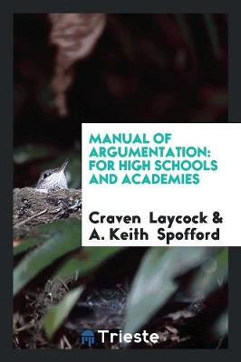 Manual of Argumentation: For High Schools and Academies (Paperback)