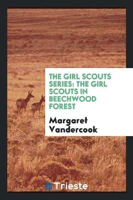 The Girl Scouts Series: The Girl Scouts in Beechwood Forest (Paperback)