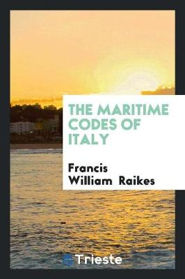 The Maritime Codes of Italy (Paperback)