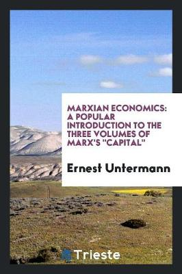 Marxian Economics: A Popular Introduction to the Three Volumes of Marx's Capital (Paperback)