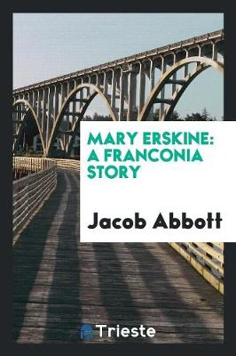 Mary Erskine: A Franconia Story (Paperback)