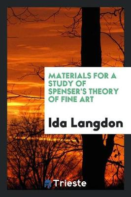 Materials for a Study of Spenser's Theory of Fine Art (Paperback)