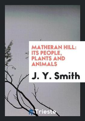 Matheran Hill: Its People, Plants and Animals (Paperback)