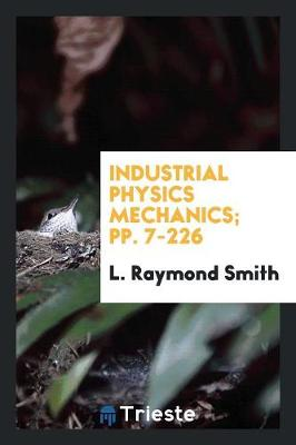 Industrial Physics Mechanics; Pp. 7-226 (Paperback)