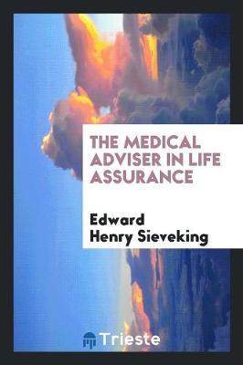 The Medical Adviser in Life Assurance (Paperback)