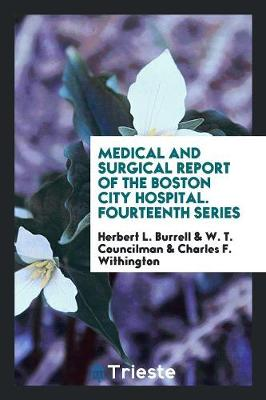 Medical and Surgical Report of the Boston City Hospital. Fourteenth Series (Paperback)