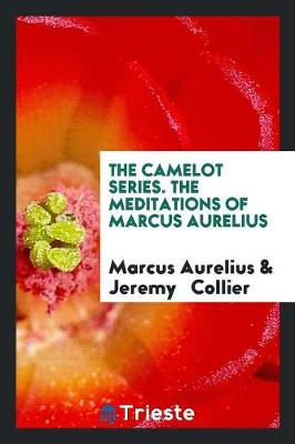 The Camelot Series. the Meditations of Marcus Aurelius (Paperback)