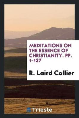 Meditations on the Essence of Christianity. Pp. 1-137 (Paperback)