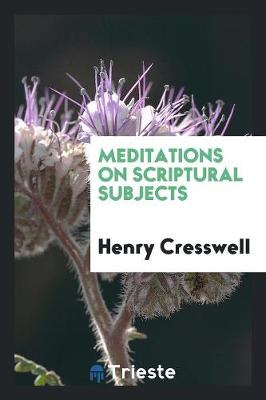 Meditations on Scriptural Subjects (Paperback)