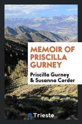 Memoir of Priscilla Gurney (Paperback)