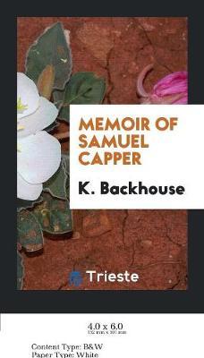 Memoir of Samuel Capper (Paperback)