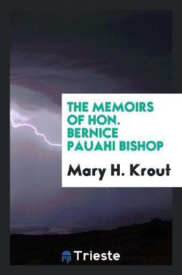 The Memoirs of Hon. Bernice Pauahi Bishop (Paperback)
