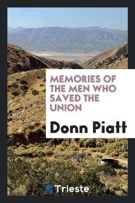 Memories of the Men Who Saved the Union (Paperback)