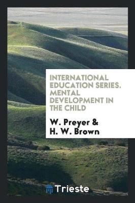 International Education Series. Mental Development in the Child (Paperback)