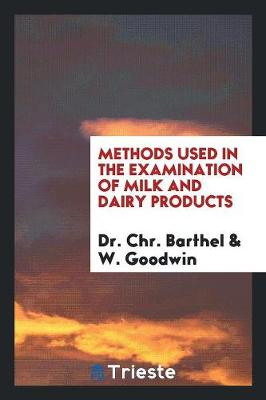 Methods Used in the Examination of Milk and Dairy Products (Paperback)