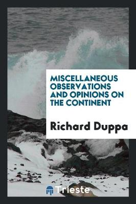 Miscellaneous Observations and Opinions on the Continent (Paperback)