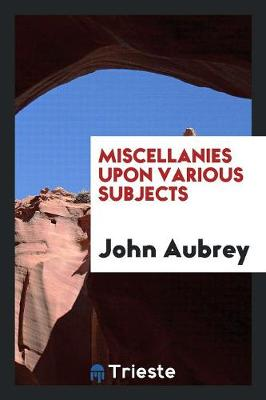 Miscellanies Upon Various Subjects (Paperback)