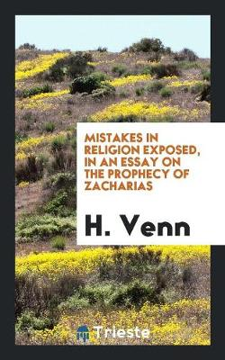 Mistakes in Religion Exposed, in an Essay on the Prophecy of Zacharias (Paperback)